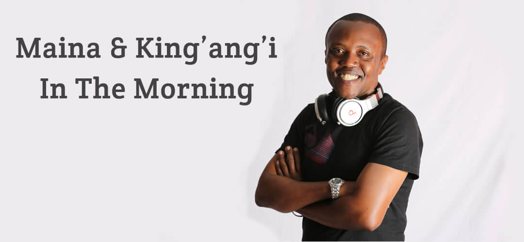 Maina & King'ang'i In The Morning